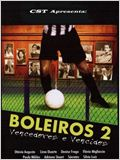 Boleiros 2 - Vencedores e Vencidos