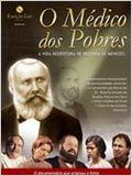 Bezerra de Menezes – O Médico dos Pobres