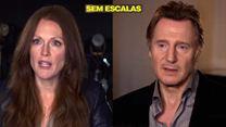 Sem Escalas - Liam Neeson e Julianne Moore falam sobre seus personagens e o suspense
