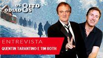 Os Oito Odiados Entrevista Exclusiva - Quentin Tarantino e Tim Roth