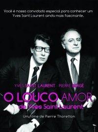 O Louco Amor de Yves Saint Laurent