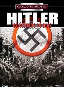 Hitler - Os Últimos 10 Dias