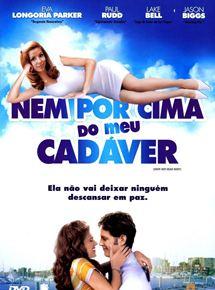 Nem Por Cima Do Meu Cadaver Filme 2008 Adorocinema