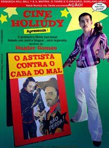 Cine Holiúdy - O Astista Contra o Cabra do Mal