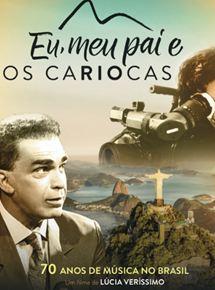 Eu, Meu Pai e os Cariocas - 70 Anos de Música no Brasil