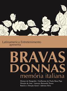 Resultado de imagem para BRAVAS DONNAS - MEMÓRIA ITALIANA