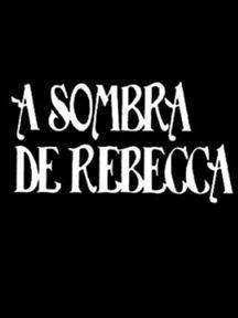 A Sombra de Rebecca