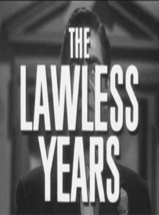 The Lawless Years