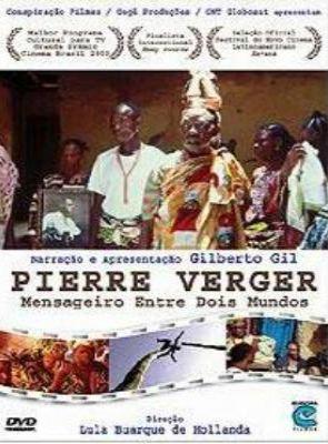 Pierre Verger - Mensageiro Entre Dois Mundos