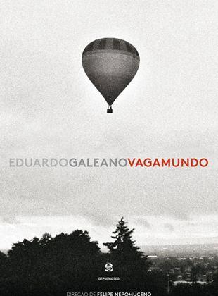 Eduardo Galeano Vagamundo