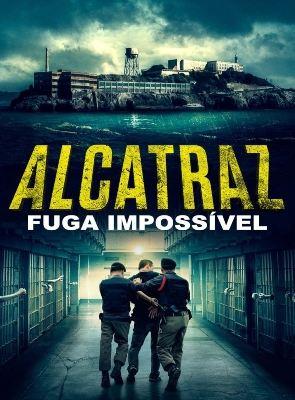Alcatraz Fuga Impossivel Filme 2018 Adorocinema