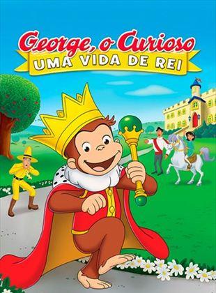 George, O Curioso - Uma Vida de Rei
