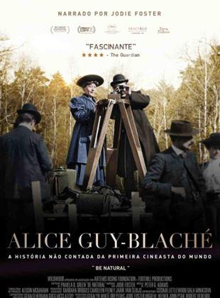 Alice Guy-Blaché: a História não contada da primeira cineasta do mundo