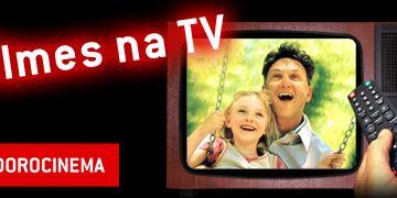 Filmes na TV - 08/08 a 14/08