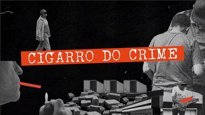 Realidade que parece ficção: Cigarro do Crime ganha novos episódios e pressiona debate sobre soluções.