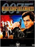 007 - Marcado Para a Morte