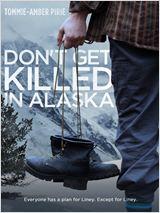 Don't Get Killed in Alaska
