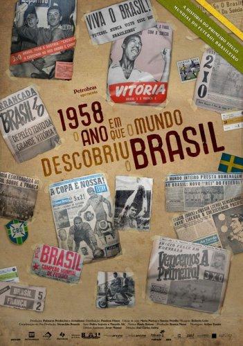 Resultado de imagem para 1958 o ano em que o mundo descobriu o brasil filme