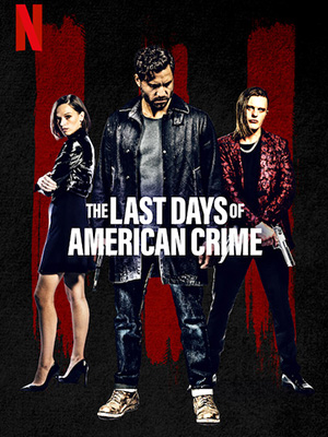 The Last Days Of American Crime Elenco Atores Equipe Tecnica Producao Adorocinema