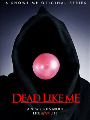 Dead Like Me : Poster