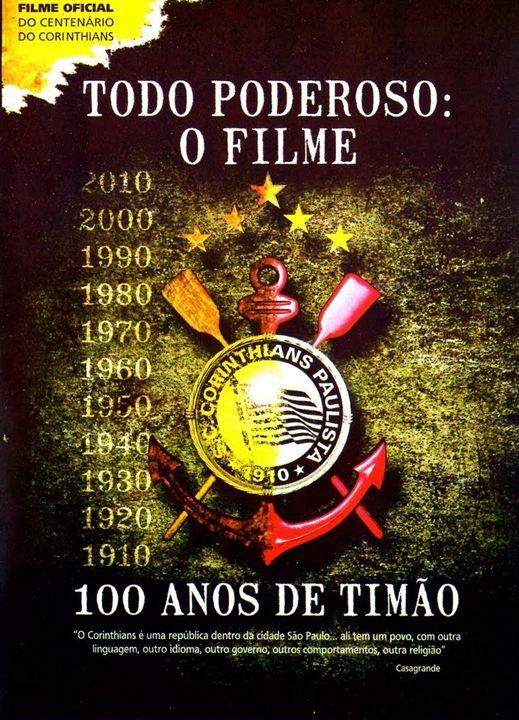 Resultado de imagem para Todo Poderoso: o Filme - 100 Anos de Timão