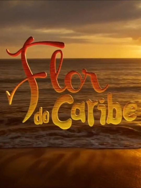 Flor Do Caribe : Poster