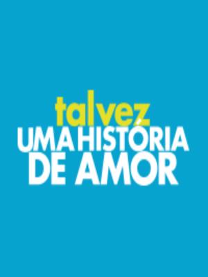 Talvez uma História de Amor : Poster