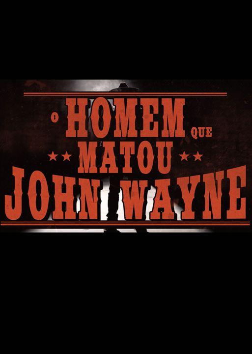 O Homem que Matou John Wayne : Poster
