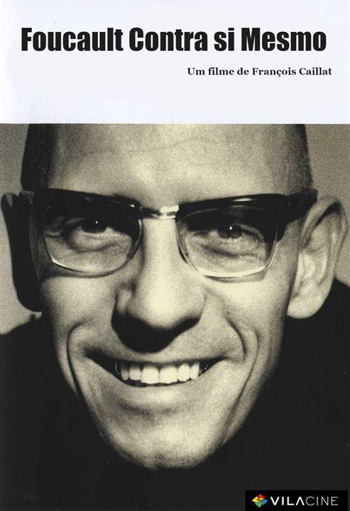 Foucault Contra Si Mesmo : Poster