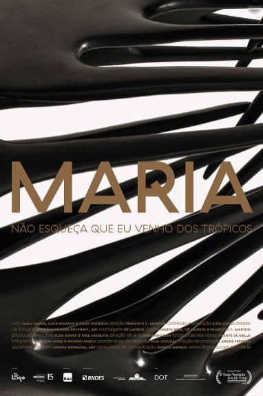 Maria - Não Esqueça que Eu Venho dos Trópicos : Poster