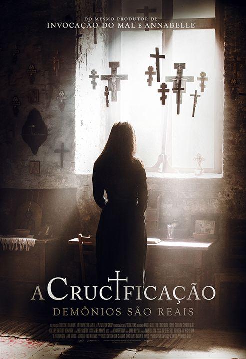 A Crucificação - Demônios São Reais : Poster