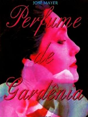 Perfume de Gardênia : Poster
