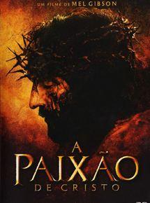 Resultado de imagem para A Paixão de Cristo (2004)