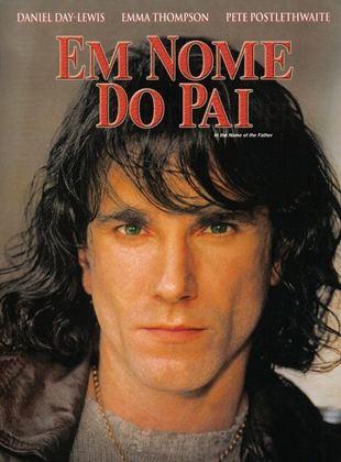 Em Nome do Pai - Filme 1993 - AdoroCinema