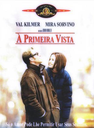 À Primeira Vista - Filme 1999 - AdoroCinema