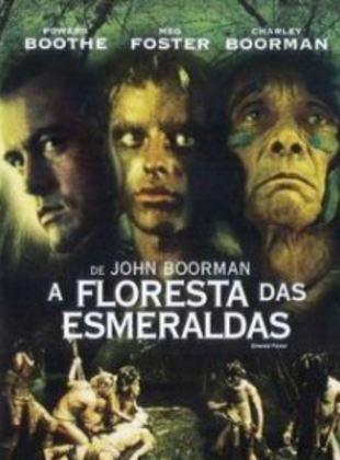 A Floresta das Esmeraldas - Filme 1985 - AdoroCinema