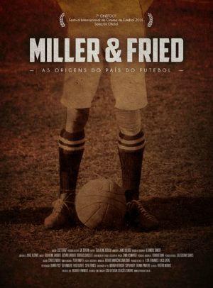 Miller & Fried – As Origens do País do Futebol