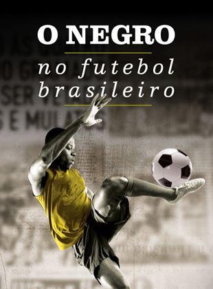 O Negro no Futebol Brasileiro