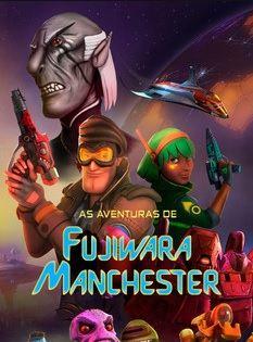 As Aventuras de Fujiwara Manchester – O Filme