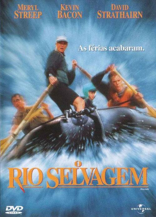 O Rio Selvagem - Filme 1994 - AdoroCinema