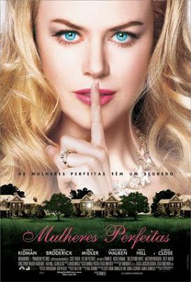 Mulheres Perfeitas - Filme 2004 - AdoroCinema