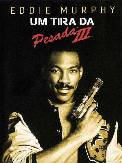 Um Tira da Pesada 3 - Filme 1993 - AdoroCinema
