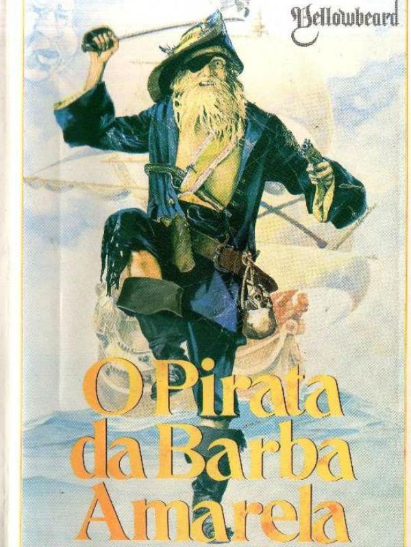 O Pirata da Barba Amarela - Filme 1983 - AdoroCinema