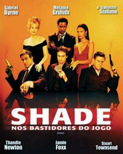 Shade - Nos Bastidores do Jogo - Filme 2002 - AdoroCinema