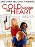 Cold Around the Heart : Poster Chris Noth, Jennifer Jostyn, John Spencer, Kirk Baltz, Pruitt Taylor Vince