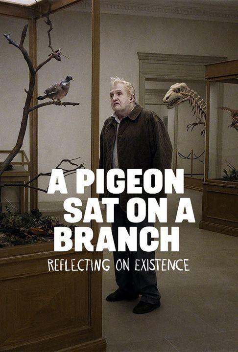 Um Pombo Pousou num Galho Refletindo sobre a Existência poster - Poster 3 -  AdoroCinema