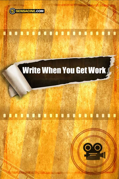 Write When You Get Work
