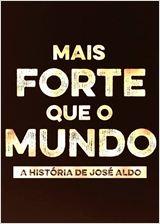 Assistir Mais Forte que o Mundo – A História de José Aldo – Dublado – Online 2016
